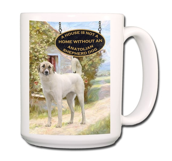 Anatolian Shepherd a House is Not a Home 15 oz Extra Large Coffee Mug