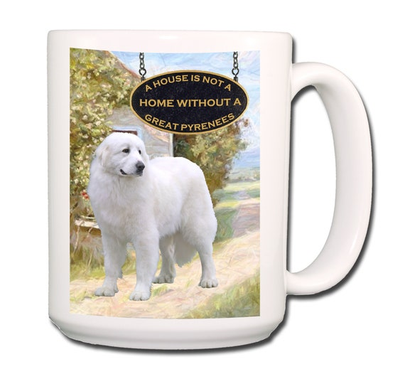 Great Pyrenees a House is Not a Home Extra Large 15 oz Coffee Mug