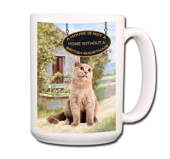 British Shorthair Cat a House is Not a Home Large 15 oz Coffee Mug No 3