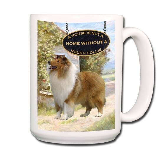 Rough Collie a House is Not a Home Extra Large 15 oz Coffee Mug No 1