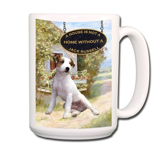 Jack Russell Terrier a House is Not a Home 15 oz Large Coffee Mug