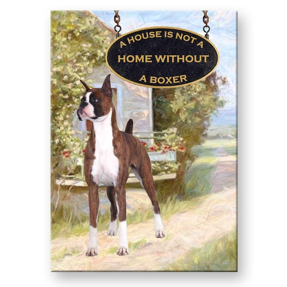 Boxer a House is Not a Home Fridge Magnet