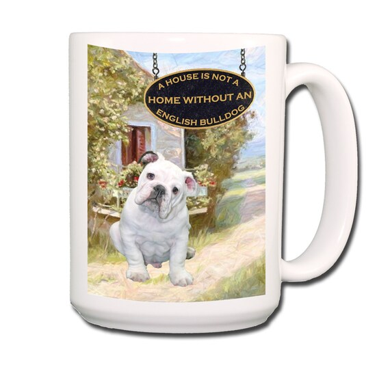 English Bulldog a House is Not a Home Large 15 oz Coffee Mug No 3