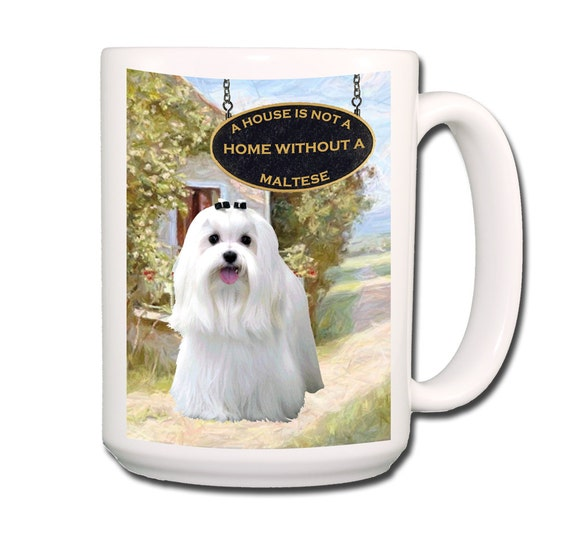 Maltese a House is Not a Home Large 15 oz Coffee Mug