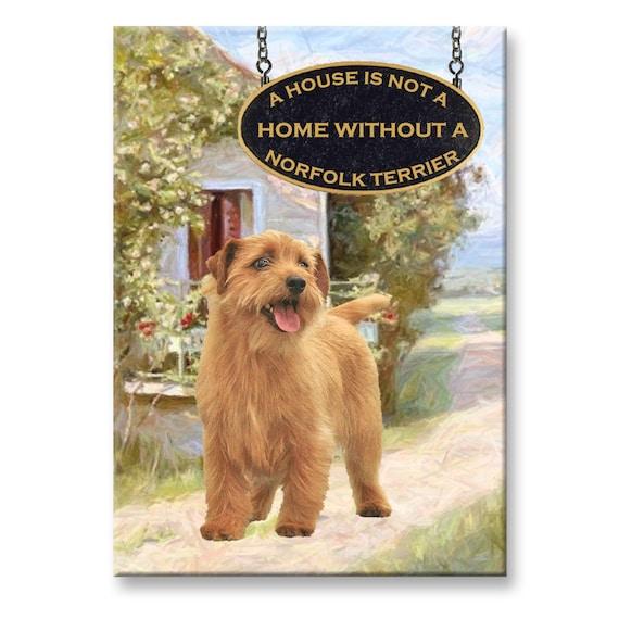 Norfolk Terrier a House is Not a Home Fridge Magnet