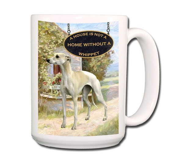 Whippet a House is Not a Home Large 15 oz Coffee Mug