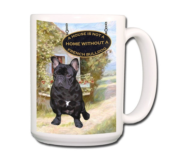 French Bulldog a House is Not a Home Extra Large 15 oz Coffee Mug No 2