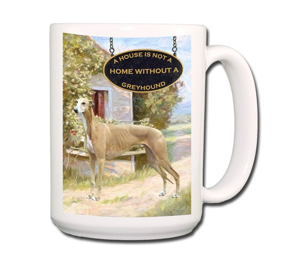 Greyhound a House is Not a Home Large 15 oz Coffee Mug No 2