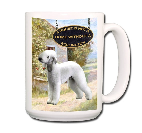 Bedlington Terrier a House is Not a Home Extra Large 15 oz Coffee Mug