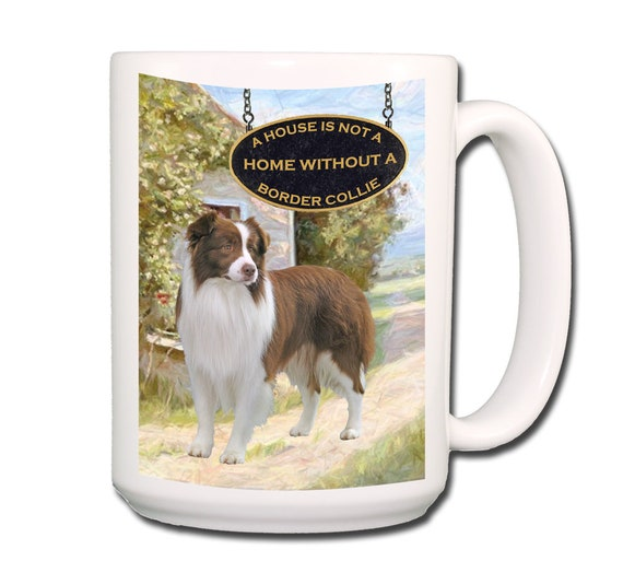 Border Collie a House is Not a Home Extra Large 15 oz Coffee Mug No 2