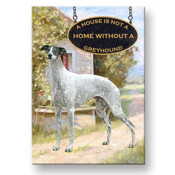 Greyhound a House is Not a Home Fridge Magnet No 2