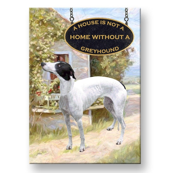 Greyhound a House is Not a Home Fridge Magnet No 1