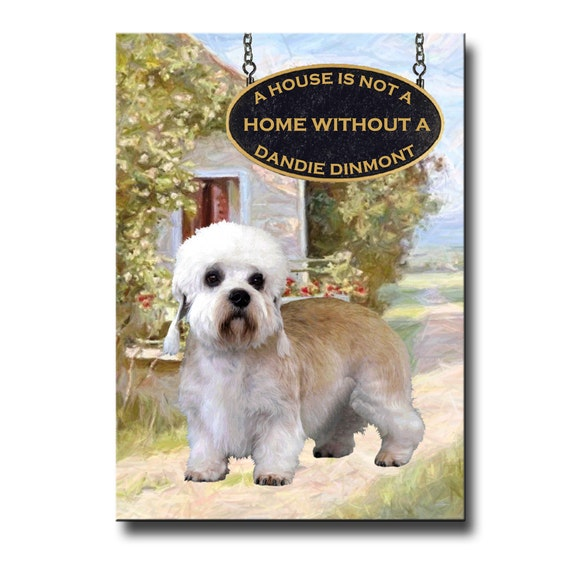 Dandie Dinmont a House is Not a Home Fridge Magnet