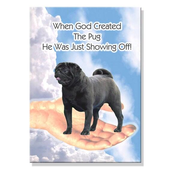 Pug God Showing Off Fridge Magnet (Black)
