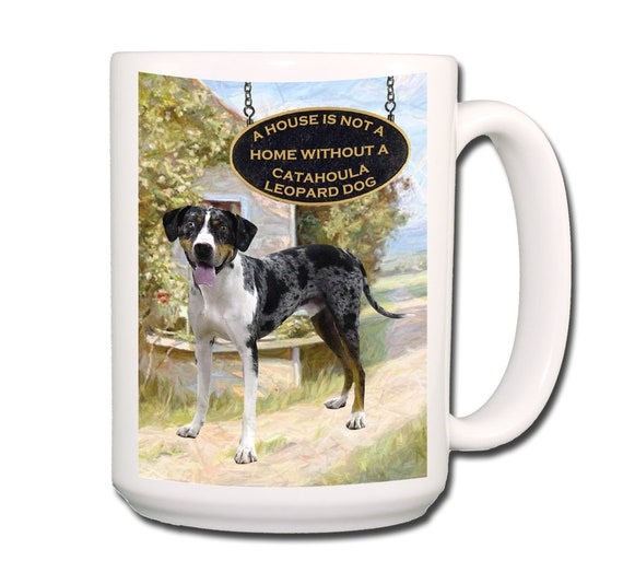 Catahoula Leopard Dog a House is Not a Home Extra Large 15 oz Coffee Mug