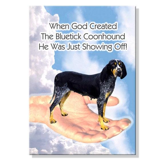 Bluetick Coonhound God Showing Off Fridge Magnet