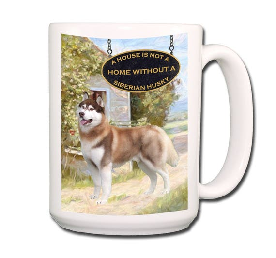Siberian Husky a House is Not a Home Large 15 oz Coffee Mug No 2