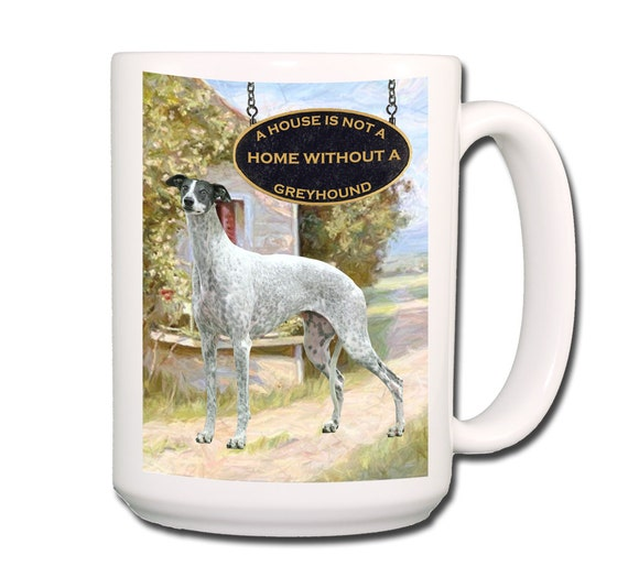 Greyhound a House is Not a Home Large 15 oz Coffee Mug No 3