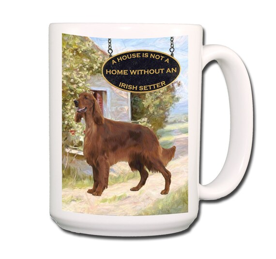 Irish Setter a House is Not a Home Extra Large 15 oz Coffee Mug