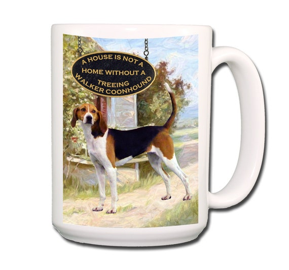 Treeing Walker Coonhound a House is Not a Home Large 15 oz Coffee Mug