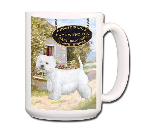 West Highland White Terrier a House is Not a Home Extra Large 15 oz Coffee Mug