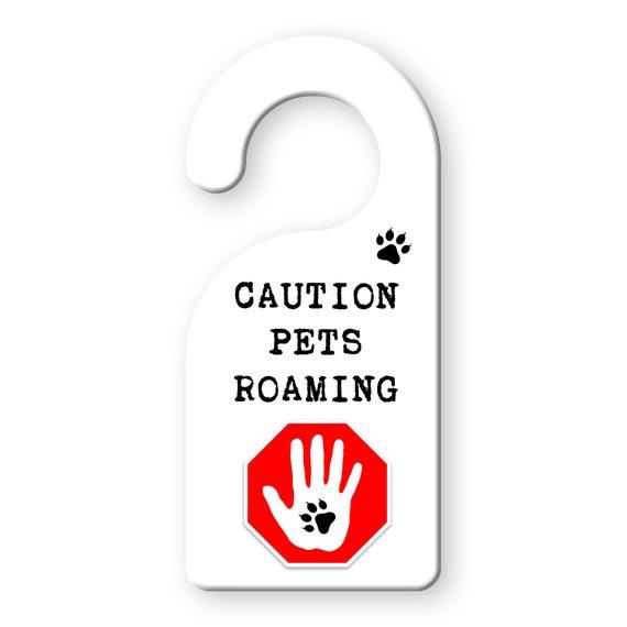 """CAUTION Pets Roaming DOOR SAFETY Warning Door Hanger 9"""" x 4"""""""