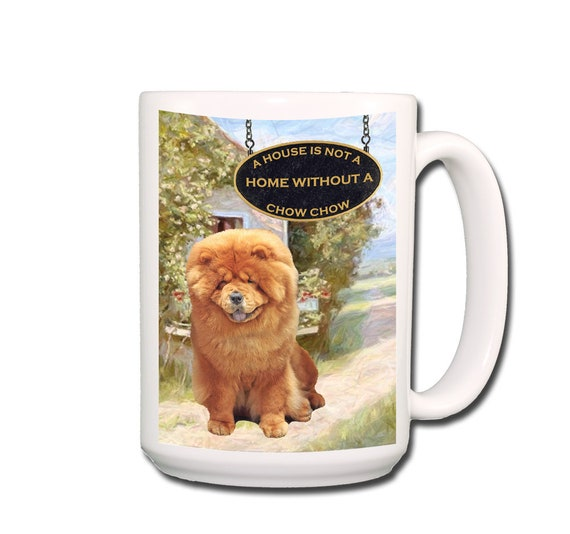 Chow Chow a House is Not a Home Extra Large 15 oz Coffee Mug