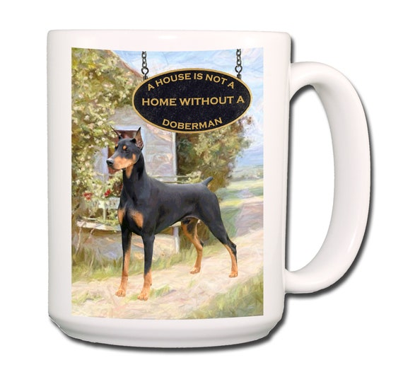 Doberman Pinscher a House is Not a Home Extra Large 15 oz Coffee Mug No 1