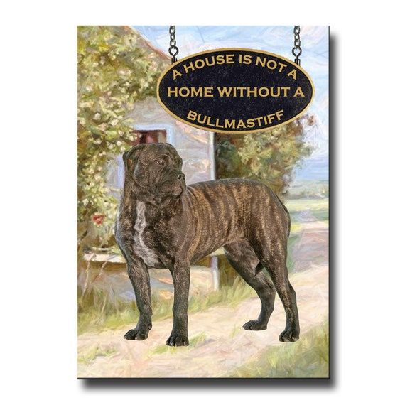 Bullmastiff a House is Not a Home Fridge Magnet No 2