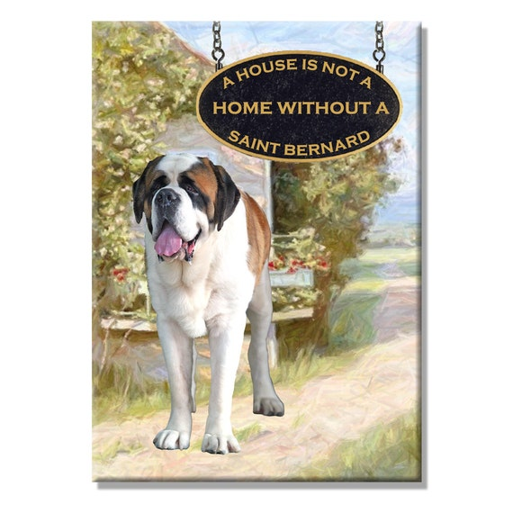 Saint Bernard a House is Not a Home Fridge Magnet