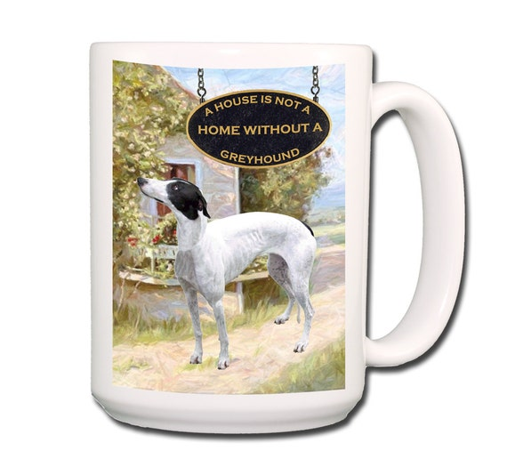Greyhound a House is Not a Home Large 15 oz Coffee Mug No 1