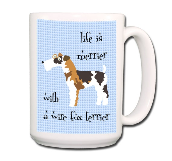 Wire Fox Terrier Life is Merrier Large 15 oz Coffee Mug