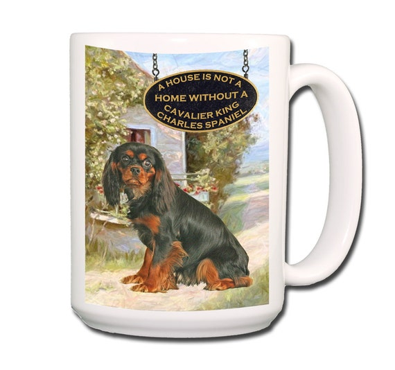 Cavalier King Charles Spaniel a House is Not a Home Large 15 oz Coffee Mug No 3
