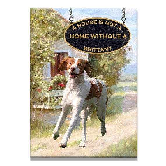 Brittany a House is Not a Home Fridge Magnet