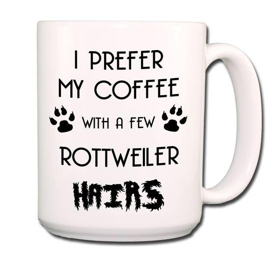 Rottweiler I Prefer My Coffee With Hair Extra Large 15 oz Coffee Mug