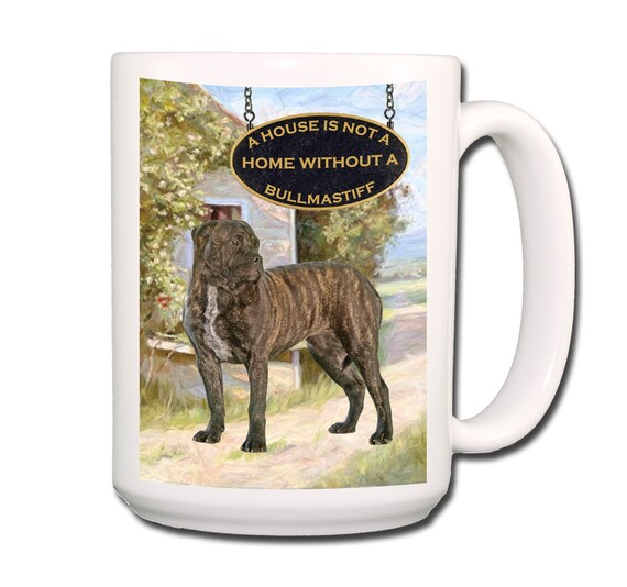 Bullmastiff a House is Not a Home Extra Large 15 oz Coffee Mug No 2