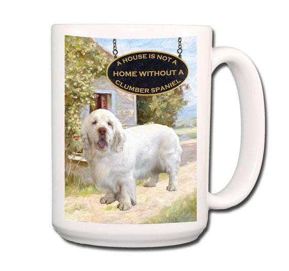 Clumber Spaniel a House is Not a Home Large 15 oz Coffee Mug