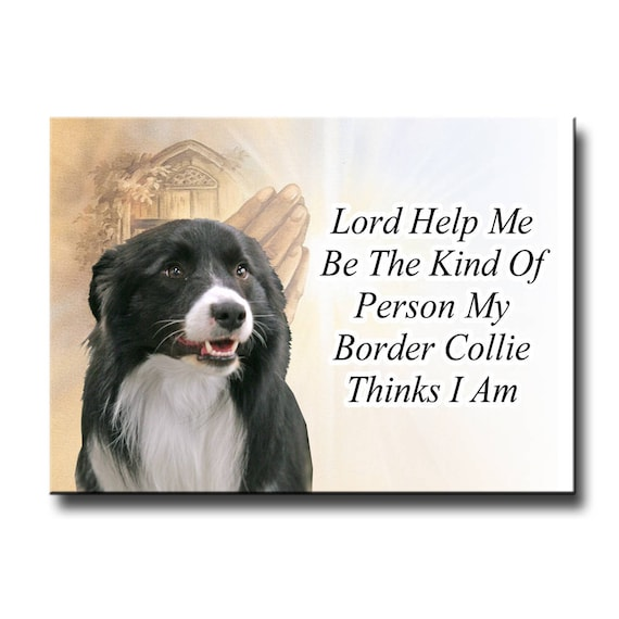 Border Collie Lord Help Me Be Fridge Magnet No 1