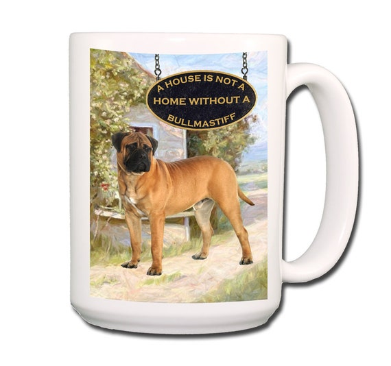 Bullmastiff a House is Not a Home Extra Large 15 oz Coffee Mug No 1