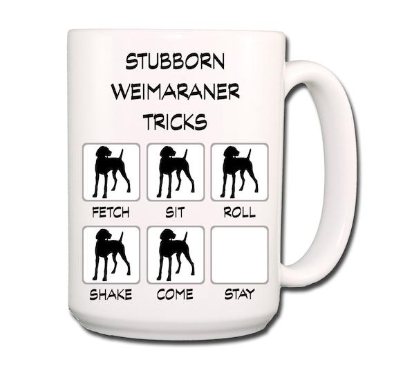 Weimaraner Stubborn Tricks Large 15 oz Coffee Mug