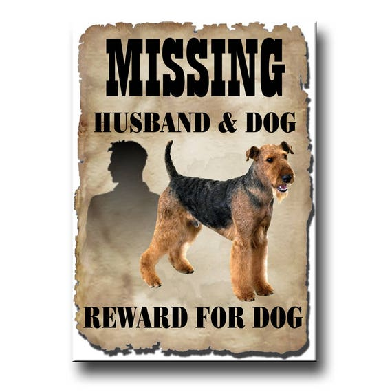 Airedale Terrier Husband Missing Reward Fridge Magnet