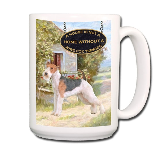 Wire Fox Terrier a House is Not a Home Large 15 oz Coffee Mug No 2