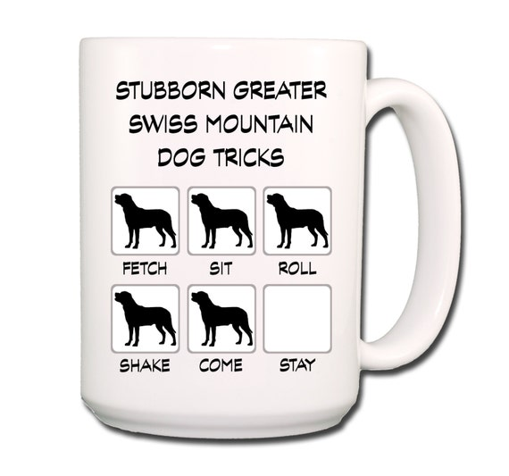 Greater Swiss Mountain Dog Stubborn Tricks Large 15 oz Coffee Mug