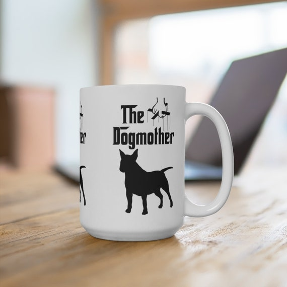 Bull Terrier The Dogmother Extra Large 15oz Coffee Mug Dog Mother