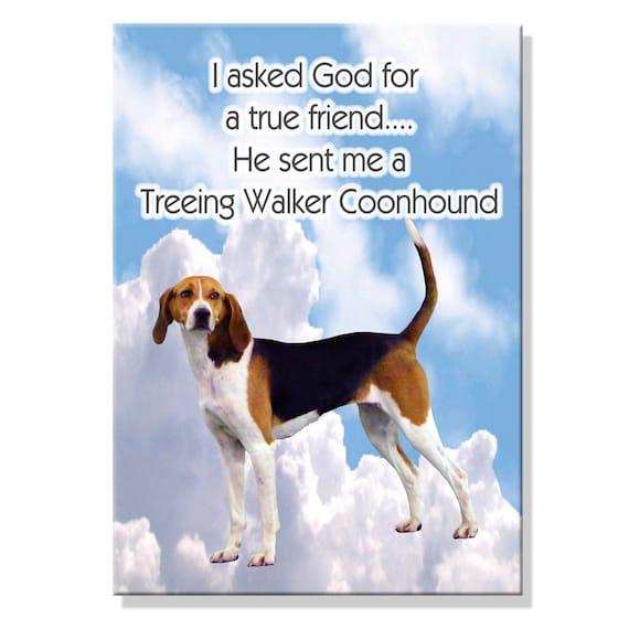 Treeing Walker Coonhound True Friend Fridge Magnet