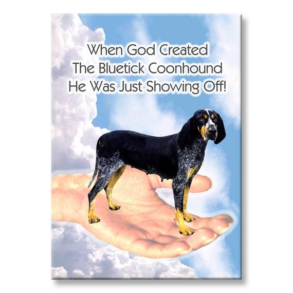 Bluetick Coonhound God Showing Off Fridge Magnet No 2