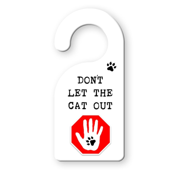 "Don't Let The Cat (Cats) Out DOOR SAFETY Warning Door Hanger 9"" x 4"""