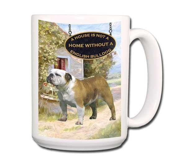 English Bulldog a House is Not a Home Large 15 oz Coffee Mug No 2