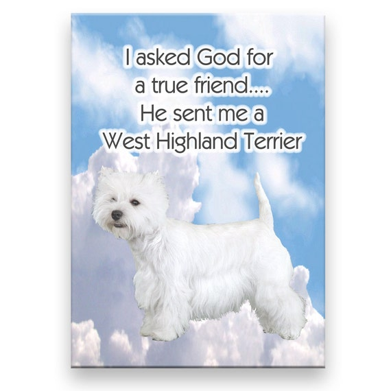 West Highland White Terrier True Friend Fridge Magnet