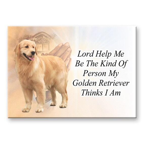 Golden Retriever Lord Help Me Be Fridge Magnet